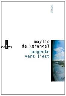 Tangente vers l'est, Kerangal, Maylis de