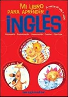 Mi libro para aprender ingles/ My book for learning English (Spanish Edition)