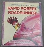 Rapid Robert Roadrunner (Critterland Desert Adventures)