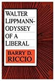 Walter Lippmann : Odyssey of a Liberal, Riccio, Barry D. and Riccio, Barry, 1560000961