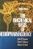 The Biochemical Basis of Neuropharmacology, Jack R. Cooper and Floyd E. Bloom, 0195023471