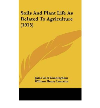 Soils and Plant Life as Related to Agriculture (1915) (Hardback) - Common ebook
