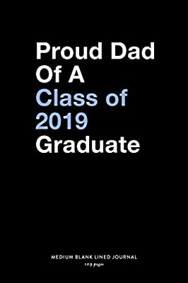 Proud Dad Of A Class of 2019 Graduate, Medium Blank Lined ...