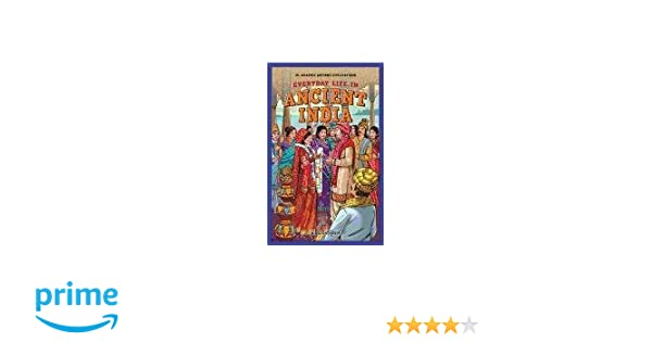 Everyday Life in Ancient India (JR. Graphic Ancient Civilizations ...