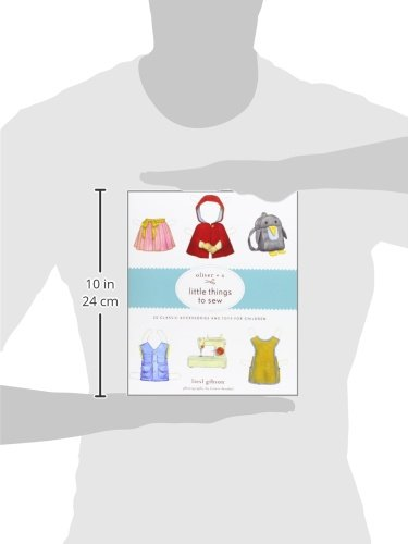 Oliver + S Little Things to Sew: 20 Classic Accessories and Toys for Children: Amazon.es: Liesl Gibson: Libros en idiomas extranjeros