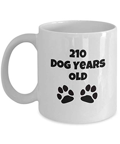 30 Year Old 30th Birthday Gift for Women Men 210 Dog Years Old Funny Sayings Gag Coffee Mug Cup