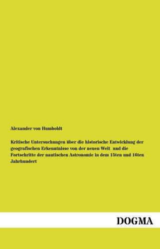 Download Kritische Untersuchungen uber die historische Entwicklung: der geografischen Erkenntnisse von der neuen Welt (German Edition) ebook