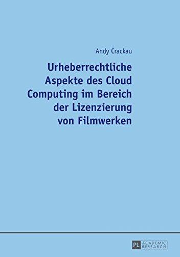 Read Online Urheberrechtliche Aspekte des Cloud Computing im Bereich der Lizenzierung von Filmwerken (German Edition) PDF