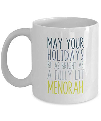 Hanukkah Gifts 11oz Coffee Mug - May Your Holidays Be Bright As A Menorah - Best Inspirational ()