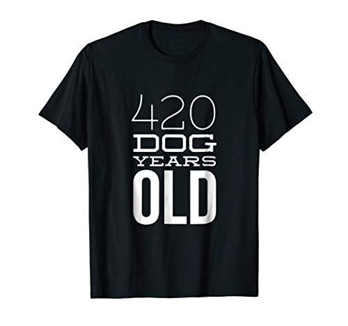 420 Dog Years Old Funny 60th Birthday Gift TShirt