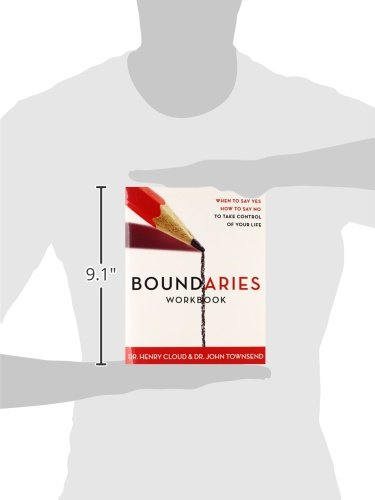 Boundaries Workbook: When to Say Yes When to Say No To Take ...