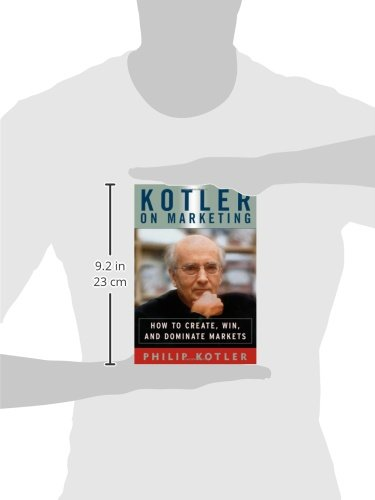 Kotler on marketing how to create win and dominate markets kotler on marketing how to create win and dominate markets philip kotler 9781476787909 amazon books fandeluxe Choice Image