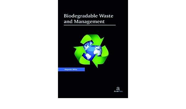 Biodegradable Waste and Management: Amazon.es: White, Alejandro ...