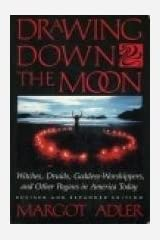 Drawing Down the Moon : Witches, Druids, Goddess-Worshippers, and Other Pagans in America Today by Margot Adler (1986-04-01) Paperback