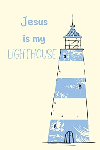 (Jesus Is My Lighthouse: College Ruled Notebook 6 x 9
