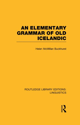 Download An Elementary Grammar of Old Icelandic (RLE Linguistics E: Indo-European Linguistics) (Routledge Library Editions: Linguistics) Pdf
