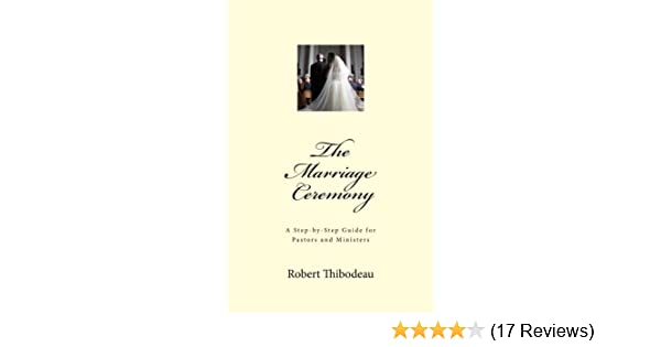 The Marriage Ceremony A Step By Step Guide For Pastors And
