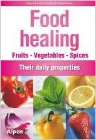 Book Food Healing: Fruits Vegetables Spices - Their Daily Properties by Alessandra Moro-Buronzo (2011-05-19)