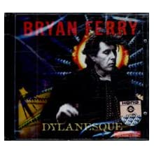 Bryan Ferry. Dylanesque