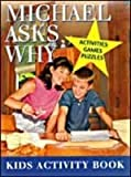 Michael Asks Why Kids Activity Book, Sally Dillon, 0816317933