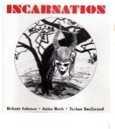 Incarnation by Robert Johnson, Arlen Roth, and Tucker Smallwood (Audio CD) (1994)