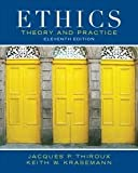 Ethics: Theory and Practice 11th (eleventh) edition