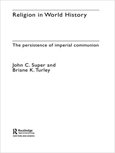 Book Religion in World History: The Persistence of Imperial Communion (Themes in World History)