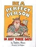 Be a Perfect Person in Just Three Days, Stephen Manes, 0899190642