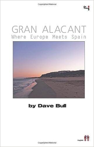 Gran Alacant: Where Europe Meets Spain: Dave Bull: 9781484013953: Amazon.com: Books