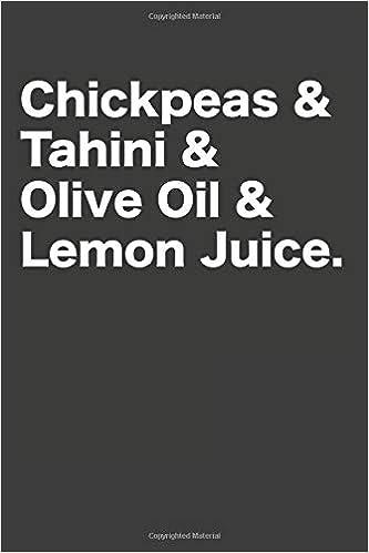 6 x 9 Chickpeas /& Tahini /& Olive Oil /& Lemon Juice. Hummus Notebook 120 Lined Pages