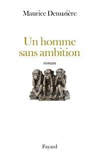 Un homme sans ambition, Denuzière, Maurice