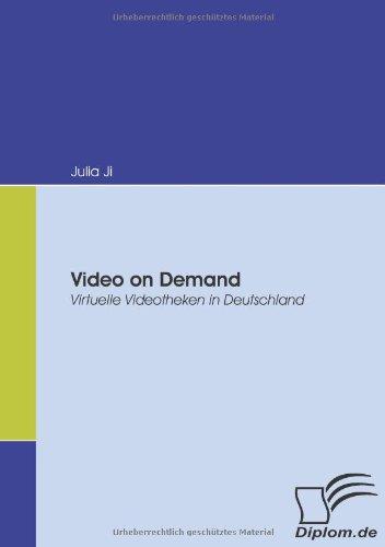 Video on Demand. Virtuelle Videotheken in Deutschland