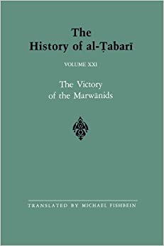 The History of al-Tabari Vol. 21: The Victory of the Marwanids A.D. 685-693/A.H. 66-73 (SUNY series in Near Eastern Studies) (1990-03-16)