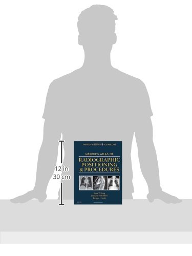 Merrill's Atlas of Radiographic Positioning and Procedures: Volume 1, 13e