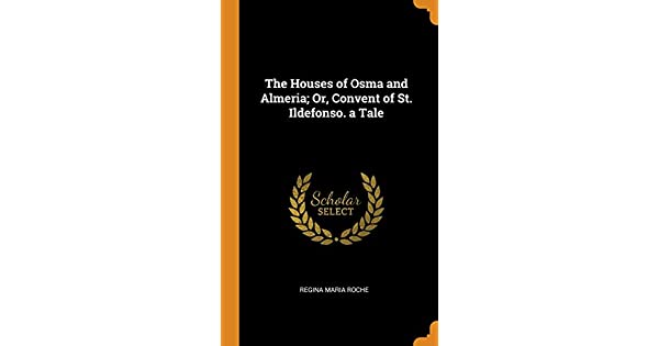 Amazon.com: The Houses of Osma and Almeria; Or, Convent of ...
