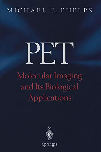 PET: Molecular Imaging and Its Biological Applications (Molecular Imaging)
