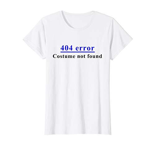 Womens Error 404: Costume Not Found Halloween T-Shirt Medium -