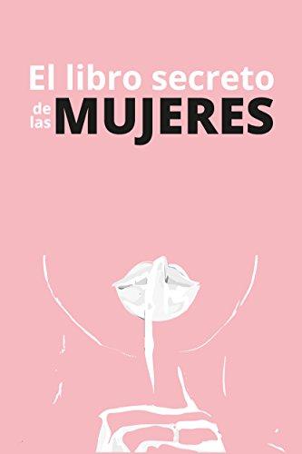El libro secreto de las mujeres (Spanish Edition)