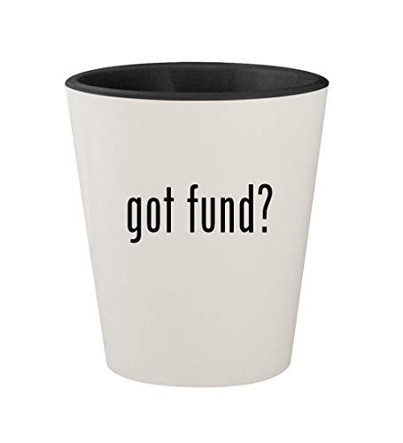 got fund? - Ceramic White Outer & Black Inner 1.5oz Shot Glass
