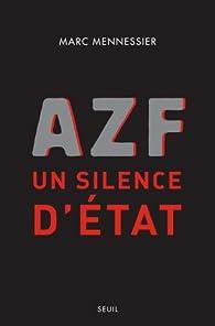 AZF, un silence d'Etat par Marc Mennessier