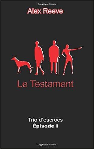 Book Le Testament: Volume 1 (Trio d'Escrocs)