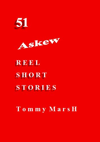 51 Askew Reel Short Stories - Stories Reel