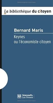 Keynes ou l'économiste citoyen par Maris