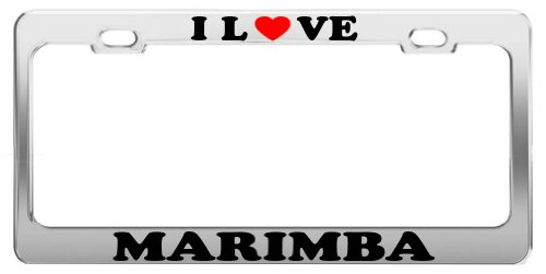 (I Love MARIMBA License Plate Frame Car Truck Accessory Gift)