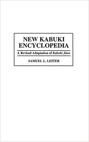 New Kabuki Encyclopedia: A Revised Adaptation of UKabuki Jiten: A Revised Adaptation of 'Kabuki Jiten' (Culture)