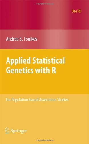 By Andrea S. Foulkes - Applied Statistical Genetics with R: For Population-based Association Studies: 1st (first) Edition