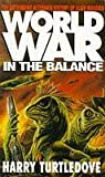 Worldwar: In the Balance (New English library) by Harry Turtledove (1994-11-03)