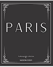 Paris: A Photographic Collection By Valentina Esteley: A Stylish Decorative Coffee Table Book: Stack Decor Books On Coffee Tables And Bookshelves For Contemporary And Modern Interior Design.