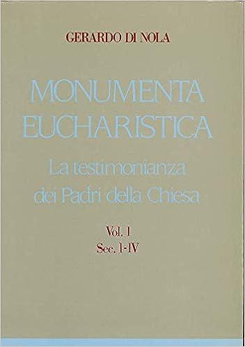 Amazon.com: Monumenta eucharistica: La testimonianza dei ...