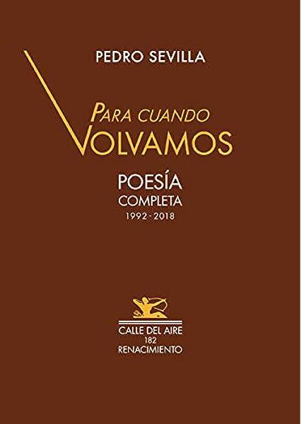 Para cuando volvamos: Poesía completa 1992-2018 Calle del Aire ...